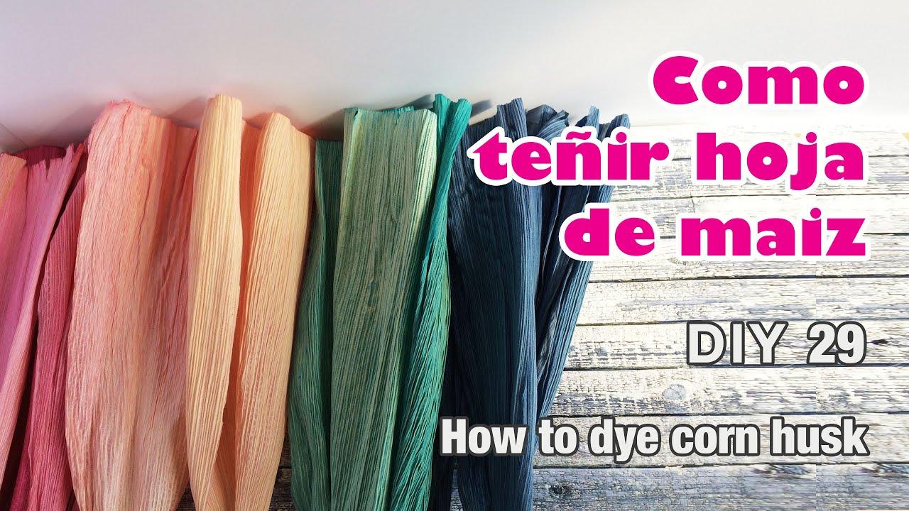 Como teñir hojas de maiz /how to dye corn husk - YouTube