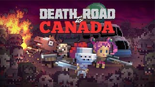 Florida is Bringing Me Down - Death Road to Canada Gameplay  Impressions