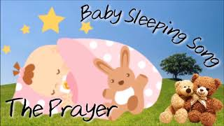 The Prayer - Song To Put A Baby To Sleep