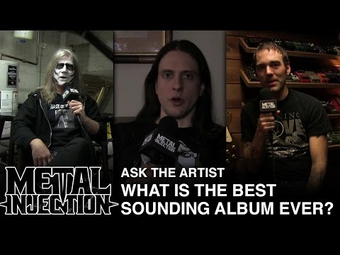 Ask The Artist: What Is The Best Sounding Album Ever? | Metal Injection