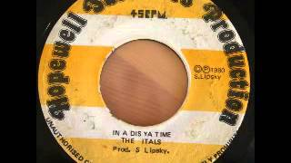 THE ITALS - In a dis ya time + version (Hopewell survivors production 1980)