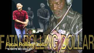 Fatai Rolling Dollar - To Ba Fe Mo Dollar (band & acoustic)