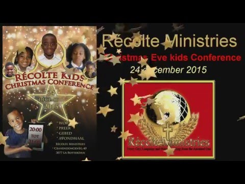 Recolte ministries - kids Christmas Conference 24-12-15