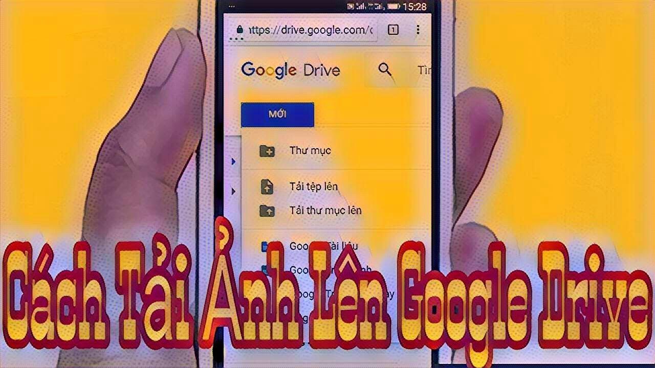 Cách Tải Ảnh Lên Google Drive  Để Giải Phóng Bộ Nhớ Cho Máy Cấu Hình Thấp