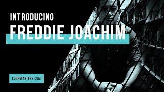 Introducing the Artist   Freddie Joachim Loopmasters Artist Series
