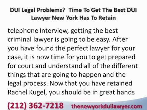 DUI Legal Problems  Time To Get The Best DUI Lawyer New York Has To Retain