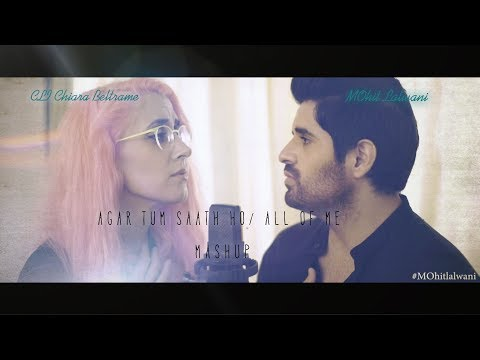 agar-tum-saath-ho-|-all-of-me-|-mashup-|-mohit-lalwani-ft.-cli-chiara-beltrame