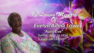 """Celebrating The Life of Evelyn Adina Lowe """"Aunt Eve"""""""