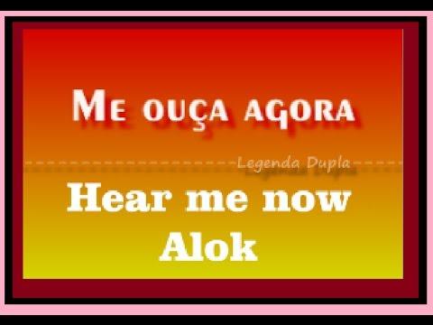 Hear Me Now Alok  Lyric Ingles Portugues  tradução compositor e cantor Zeeba e o Bruno Martini
