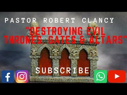EVIL THRONES, GATES & ALTARS - PST ROBERT CLANCY