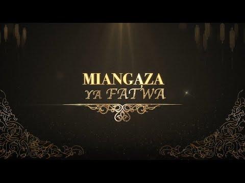 MIANGAZA YA FATWA || Uhakika Wa Mapenzi