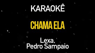 Baixar Chama Ela - Lexa Part. Pedro Sampaio (Karaokê Version)