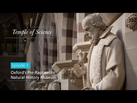 Temple of Science Episode 1 – Oxford's Pre-Raphaelite Natural History Museum