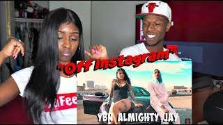 "YBN Almighty Jay ""Off Instagram"" (Official Music Video)- Reaction"