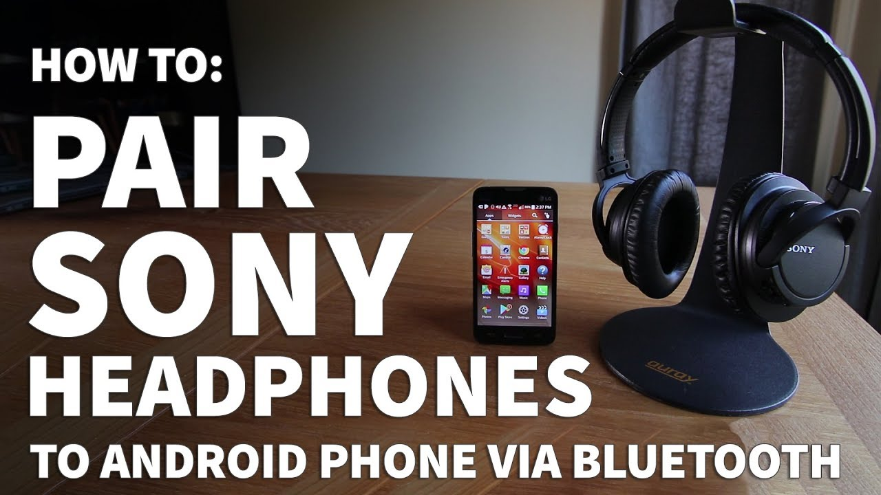 How To Pair Sony Headphones To Android Connect Sony Headphones To Android With Bluetooth Youtube