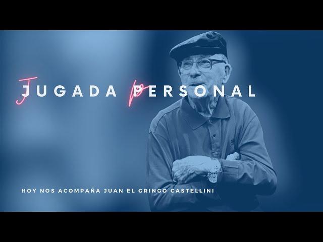 JUGADA PERSONAL  JUAN EL GRINGO CASTELLINI