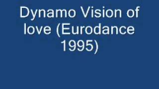 Dynamo Vision of love (Eurodance 1995).wmv
