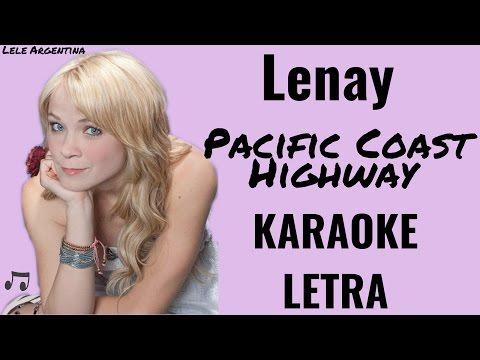 Lenay - Pacific Coast Highway - Karaoke - Letra