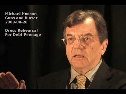 (1/6) Michael Hudson - Dress rehearsal for debt peonage 2009-08-26