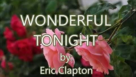 wonderful tonightbyeric claptonwlyricscreated byzairah