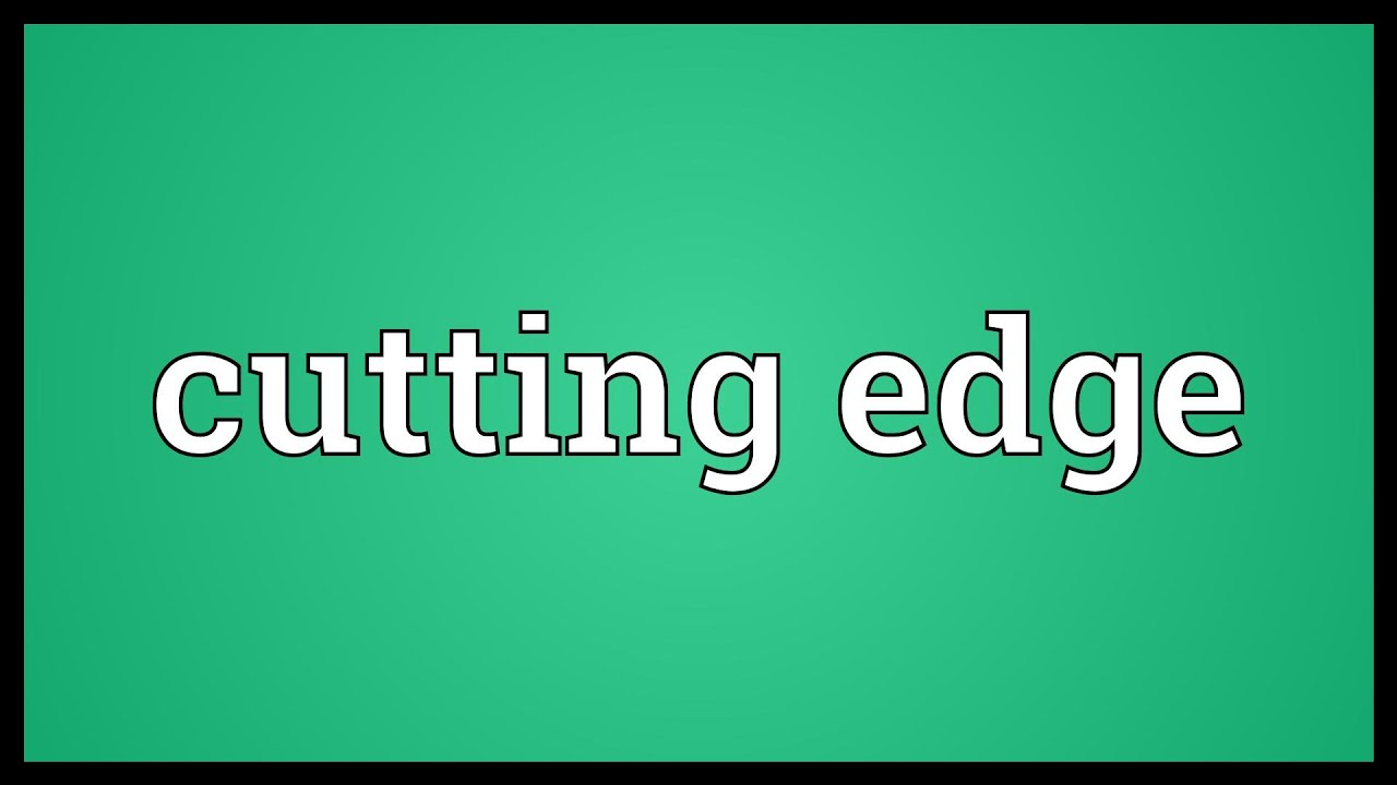 Cutting edge Meaning - YouTube