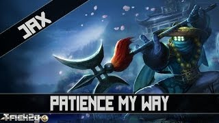 Patience My Way Part 1 - Featuring Jax aka Helicopter D