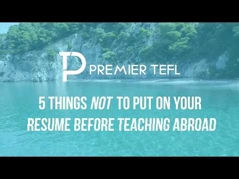 Itu0027s Time To Transform Your Late Night Pretend Flight Bookings Into The  Real Thing. Itu0027s Time To Teach Abroad.  Things Not To Put On A Resume