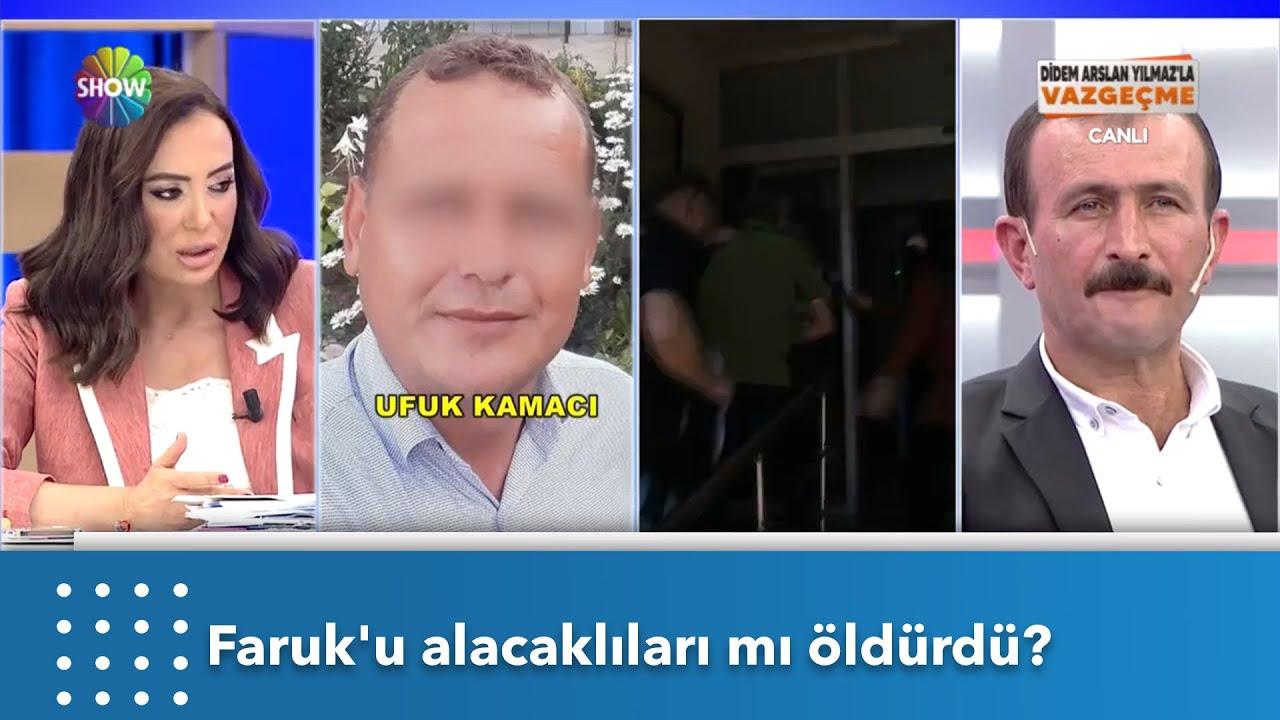 Faruk'u alacaklıları mı öldürdü? | Didem Arslan Yılmaz'la Vazgeçme