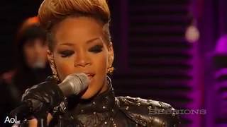 Rihanna- Rihanna Take A bow  AOL Session 2010 HQ  Live