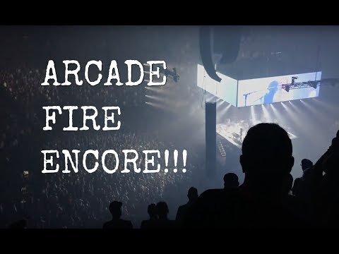 MONTREAL 2017 Arcade Fire Encore Finale WAKE UP!!!