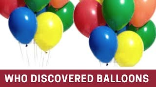 Who Discovered Balloons. (English)