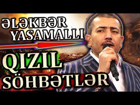 ELEKBER YASAMALLI | QIZIL Sohbetler ve MEZELi Deyismeleri | SECMELER