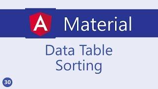 Angular Material Tutorial - 30 - Data table Sorting