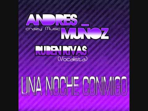 Andres Muñoz Ft Ruben Rivas - Una noche conmigo (P...
