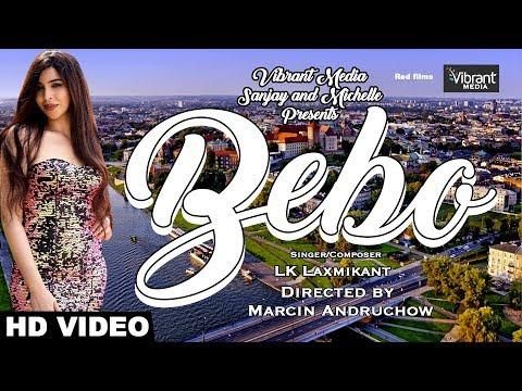 BEBO - FULL VIDEO | BUSHRA | LK LAXMIKANT | VIBRANT MEDIA | BOLLYWOOD SONG | 2019 BOLLYWOOD HIT SONG