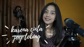 KARENA CINTA ( JOY TOBING ) - MICHELA THEA COVER