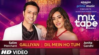 GalliyanDil Mein Ho Tum Jonita Gandhi &amp Salim Merchant T-Series MixTape Season 2 Ep ...