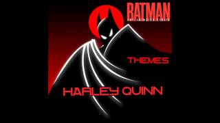 Harley Quinn Theme- Batman The Animated Series