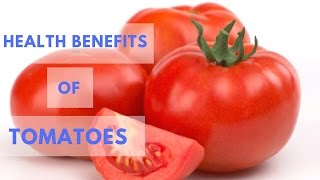 Top 10 Surprising Health Benefits of Tomatoes - Plus100years