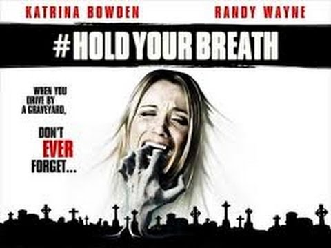 Hold Your Breath 2012 with Randy Wayne, Erin Marie Hogan, Katrina Bowden Movie