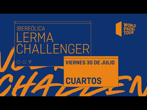 Cuartos de final  - Ibereólica Lerma Challenger 2021 - World Padel Tour