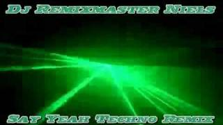 Dj Remixmaster Niels Say yeah Techno remix