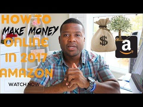 How To Make Money Online in 2017 - Amazon