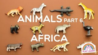 Learning Animals Names and Sounds for Kids - Part 6: Africa