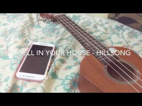 Dwell in your house - Hillsong (cover)