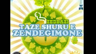 ZedBazi - Taze Shuru e Zendegimone