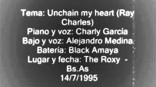 Unchain my heart - Charly García - Medina - Amaya