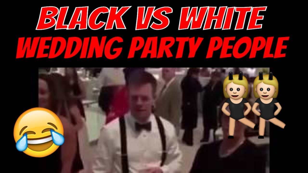 Interracial Weddings Be Like Meme Black Vs White Party People