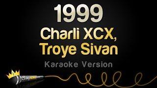 Charli XCX, Troye Sivan - 1999 (Karaoke Version) Video
