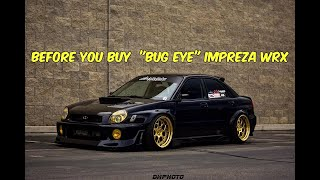 "Watch This! BEFORE You Buy a ""Bug Eye"" Subaru Impreza WRX"